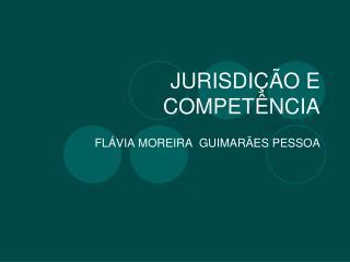JURISDI��O E COMPET�NCIA