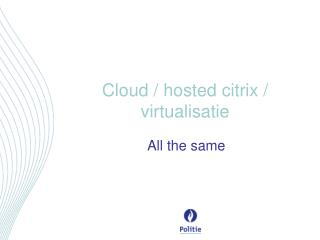 Cloud /  hosted citrix  /  virtualisatie