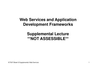 Web Services and Application Development Frameworks Supplemental Lecture **NOT ASSESSIBLE**
