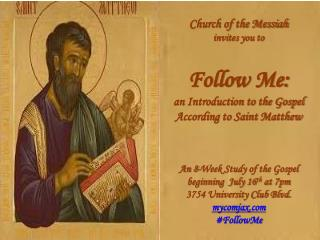 Church of the Messiah  invites you to  Follow Me:  an Introduction to the Gospel