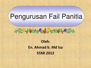 Oleh: En. Ahmad b. Md Isa STAR 2012