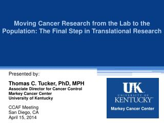 Moving Cancer Research from the Lab to the Population: The Final Step in Translational Research