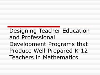 Designing Mathematics Teacher Education Programs