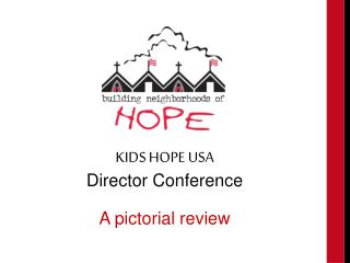 KIDS HOPE USA Director Conference A pictorial review
