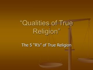 """Qualities of True Religion"""