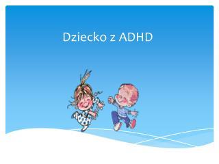 Dziecko z ADHD