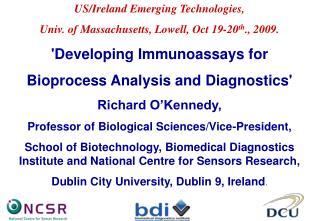 US/Ireland  Emerging Technologies,  Univ. of  Massachusetts,  Lowell, Oct 1 9 -2 0 th . , 2009 .