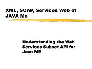 XML, SOAP, Services Web et JAVA Me