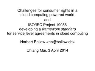 Challenges for consumer rights in a cloud computing powered world and  ISO/IEC Project 19086