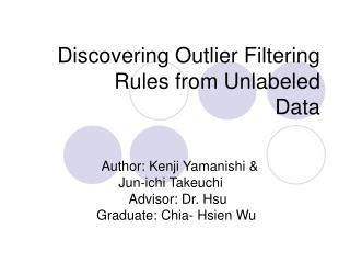 Discovering Outlier Filtering  	Rules from Unlabeled Data