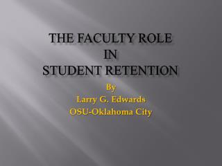 The Faculty Role  in  Student Retention