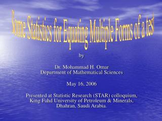 By  Dr. Mohammad H. Omar Department of Mathematical Sciences  May 16, 2006  Presented at Statistic Research STAR colloqu