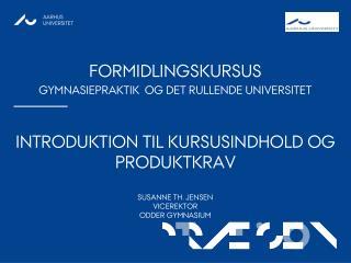 Formidlingskursus  gymnasiepraktik  og Det rullende Universitet