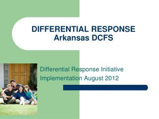 DIFFERENTIAL RESPONSE Arkansas DCFS