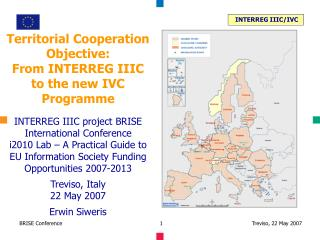 Territorial Cooperation Objective:  From INTERREG IIIC  to the new IVC Programme
