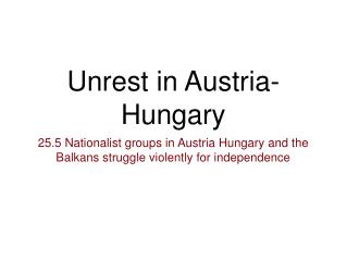 Unrest in Austria- Hungary