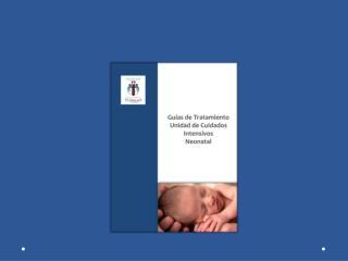 Objetivos  de las Guías de tratamiento UCIN: