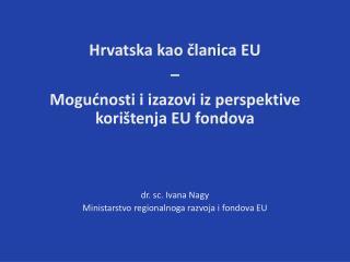 Hrvatska kao članica EU  –  Mogućnosti i izazovi iz perspektive korištenja EU fondova
