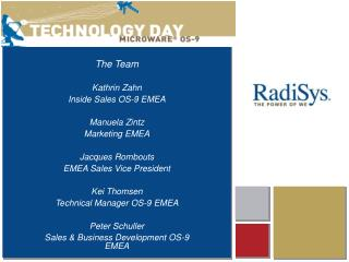 The Team Kathrin Zahn Inside Sales OS-9 EMEA Manuela Zintz Marketing EMEA Jacques Rombouts