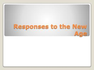 Responses to the New Age