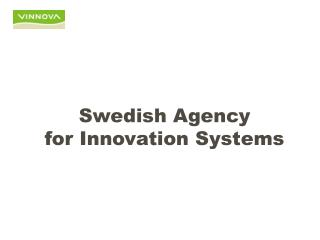 Swedish Agency  for Innovation Systems