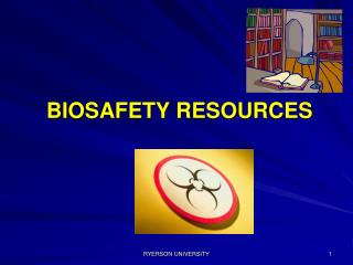 BIOSAFETY RESOURCES