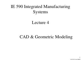 IE 590 Integrated Manufacturing Systems  Lecture 4