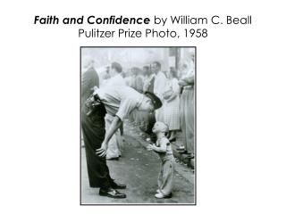 Faith and Confidence  by William C. Beall Pulitzer Prize Photo, 1958