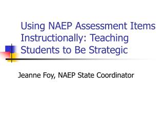 Using NAEP Assessment Items Instructionally: Teaching Students to Be Strategic