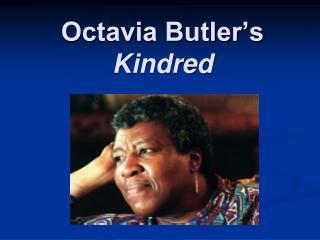 Octavia Butler's  Kindred