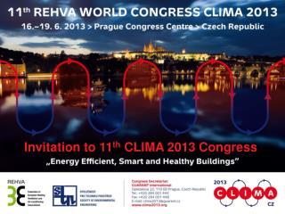 Invitation to 11 th  CLIMA 2013 Congress
