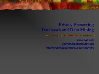 Privacy-Preserving  Databases and Data Mining