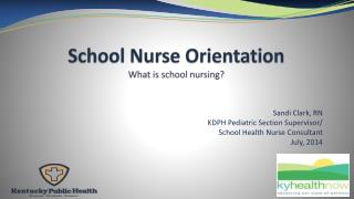 School Nurse Orientation What is school nursing?