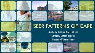 SEER PATTERNS OF CARE