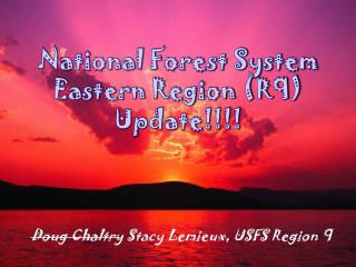 National Forest System Eastern Region R9 Update