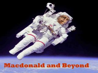 Macdonald and Beyond