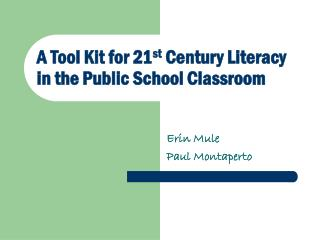 A Tool Kit for 21 st  Century Literacy in the Public School Classroom