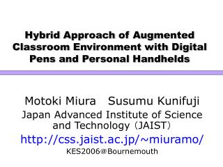 Hybrid Approach of Augmented Classroom Environment with Digital Pens and Personal Handhelds
