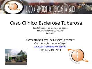 Caso Clínico:Esclerose Tuberosa