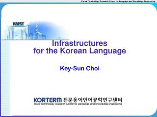 Infrastructures  for the Korean Language