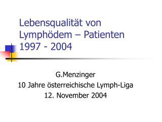 Lebensqualit�t von Lymph�dem � Patienten 1997 - 2004