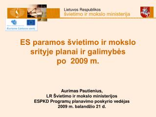 ES paramos švietimo ir mokslo srityje planai ir galimybės  po  2009 m.