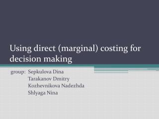 Using direct marginal costing for decision making