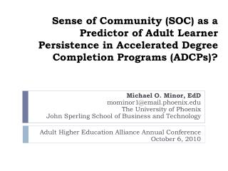 Sense of Community SOC as a Predictor of Adult Learner Persistence in Accelerated Degree Completion Programs ADCPs