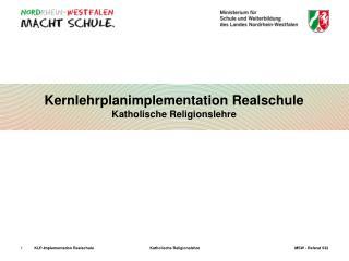 Kernlehrplanimplementation Realschule Katholische Religionslehre