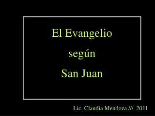 El Evangelio  seg�n San Juan