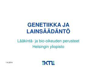 GENETIIKKA JA LAINS  D NT