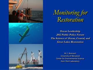 Monitoring for Restoration Ocean Leadership 2012 Public Policy Forum