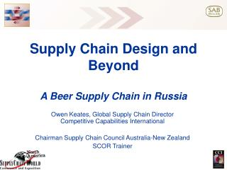 Supply Chain Design and Beyond A Beer Supply Chain in Russia