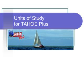 Units of Study  for TAHOE Plus
